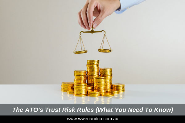 ATO's Trust Risk Rules (What You Need To Know)