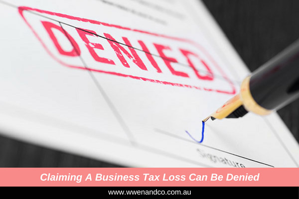 Your Business Loss Claim Can Be Denied By ATO