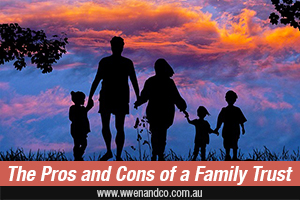 Family Trusts | Pros, Cons And Processes