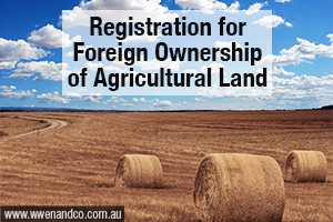Registration For Foreign Ownership Of Agricultural Land