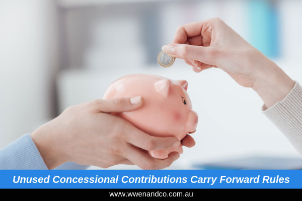 Unused Concessional Contributions Carry Forward Rules