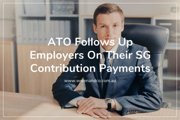 ATO follows up employers on their SG contribution payments
