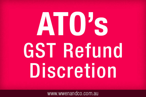 ATO's GST Refund Discretion Under Review