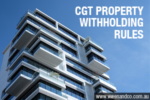New CGT Property Withholding Rules