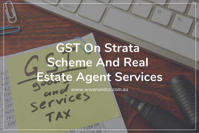 claiming GST on Strata Scheme and real estate agent services