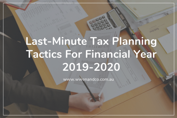 Last-minute tax planning tactics 2019-2020