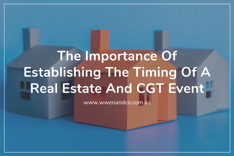 when it comes to real estate and cgt, the timing is important