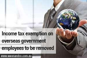 Tax Exemption Removed For Government Employees Working Overseas