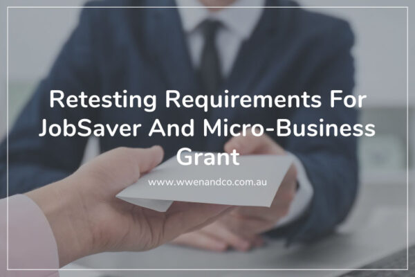 Retesting requirements for jobsaver and micro-business grant