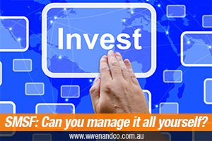 Self-Managed Super Fund – Can You Manage It Yourself?