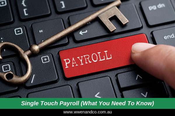 Single Touch Payroll (What You Need To Know)