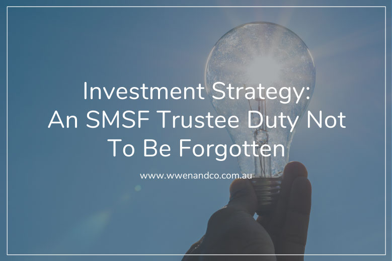 Preparing an investment strategy is one of the SMSF trustee need to fulfil.