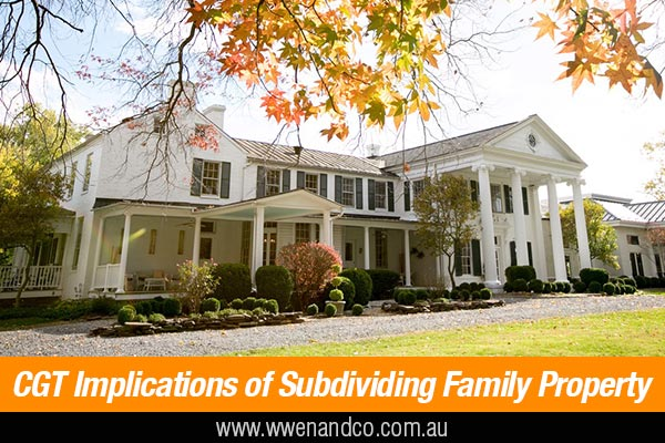 CGT Implications Of Subdividing The Family Property