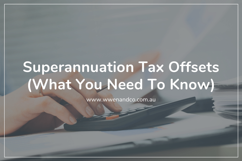 Superannuation tax offsets can help reduce your tax payable on your taxable income.