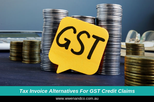 Tax invoice alternatives for GST claims